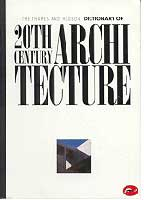 The Thames and  Hudson Dictionary of 20th Century Architecture