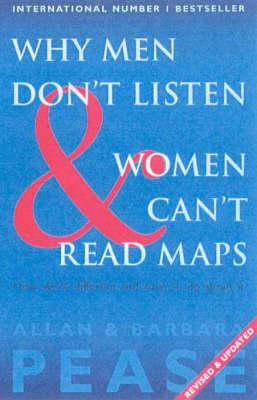 Why Men Don't Listen and Women can't Read Maps.