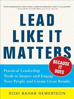 Lead Like It Matters-- Because It Does