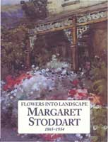 Flowers into Landscape: Margaret Stoddart