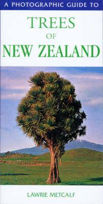 Cover of A Photographic Guide to Trees of New Zealand