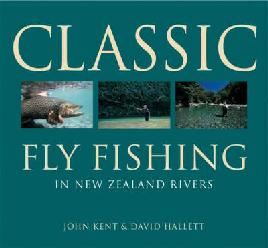 Cover of Classic fly fishing in New Zealand rivers