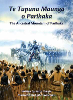 Book Cover of Te Tupuna Maunga O Parihaka