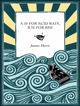 A Is for Acid Rain, B Is for Bee