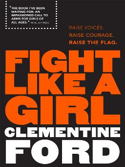 Cover of Fight Like a Girl by Clementine Ford