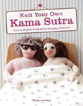 Cover of Knit your own kama sutra