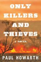 Catalogue record for Only killers and thieves by Paul Howarth