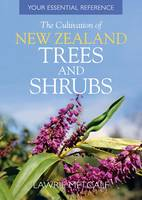 Cover of The cultivation of New Zealand trees and shrubs