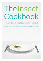 Cover of The insect cookbook: Food for a sustainable planet