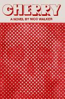 Catalogue link for Cherry by Nico Walker