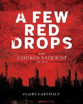 Catalogue link for A few red drops: The Chicago race riot of 1919
