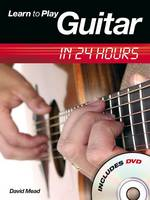 Learn to Play Guitar in 24 Hours