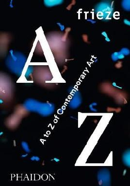 Cover for Frieze A - Z of Contemporary Art