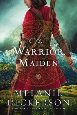 Cover of The Warrior Maiden bu Melanie Dickerson