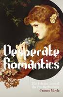 Cover of Desperate Romantics