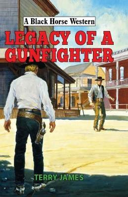 Legacy of A Gunfighter