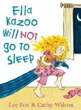 Ella Kazoo Will Not Go to Sleep