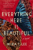 Catalogue linke for Everything here is beautiful by Mira T. Lee