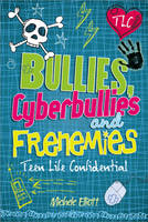 Cover of Bullies, cyberbullies and frenemies