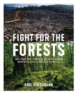 Catalogue link for Fight for the Forests: The Pivotal Campaigns that Saved New Zealand's Native Forests