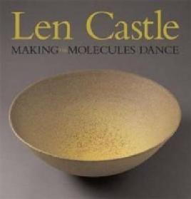 Cover of Len Castle making molecules dance