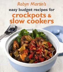 Cover of Robyn Martin's Easy Budget Recipes for Crockpots & Slow Cookers