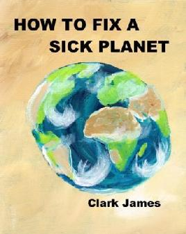 How to Fix A Sick Planet