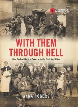 Catalogue link for With Them Through Hell: New Zealand Medical Services in the First World War
