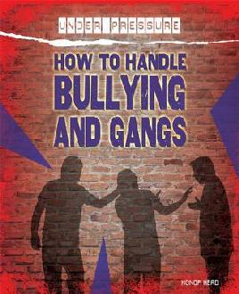 Cover of How to handle bullying and gangs