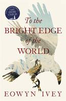 Cover of 'to the bright edge of the world'