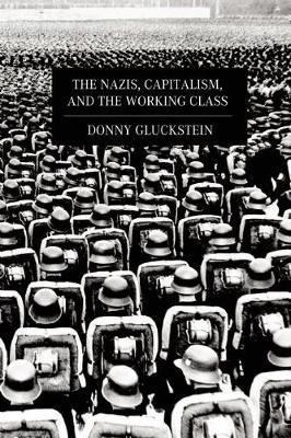 The Nazis, Capitalism, and the Working Class