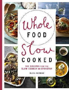 Cover of Whole food slow cooked