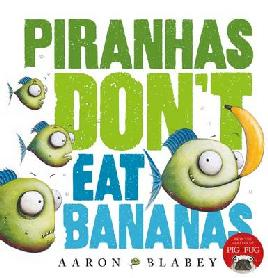 Cover of Piranhas don't eat bananas