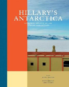 Catalogue link for Hillary's Antarctica: Adventure, Exploration and Establishing Scott Base