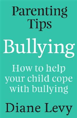 Cover of Bullying: How to Help your Child Cope With Bullying