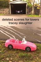 Cover of deleted scenes for lovers by Tracey Slaughter