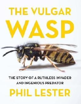 Catalogue link for The vulga wasp: The story of a ruthless invader and ingenious predator