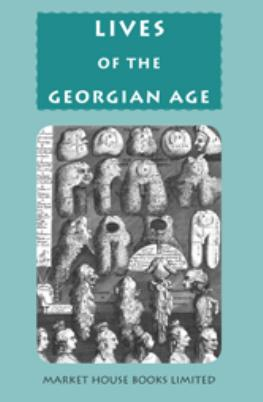 Lives of the Georgian Age, 1714-1837