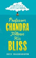 Catalogue link for Professor Chandra follows his bliss