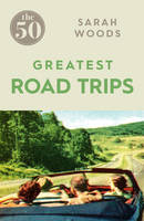 The 50 Greatest Road Trips of the World