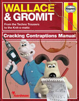 Cover of Wallace & Gromit: Cracking Contraptions Manual