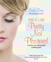 How to Look Pretty, Not Plastered