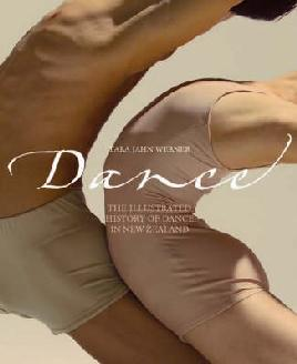 Cover of Dance: The Illustrated history of dance in New Zealand