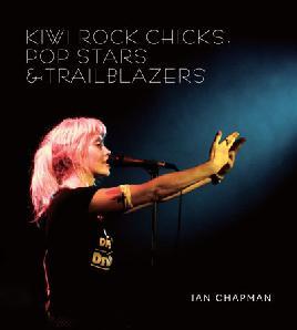 Cover of Kiwi rock chicks, pop stars & trailblazers