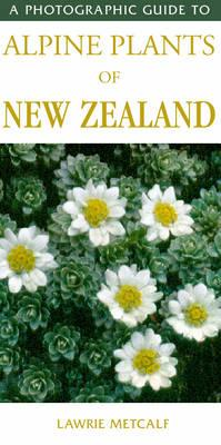 Cover of A photographic guide to alpine plants of new zealand