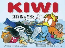 Cover of Kiwi Gets in a Mess by John Lockyer