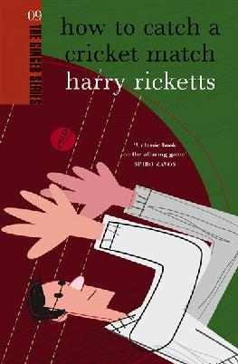 Cover of How to catch a cricket match
