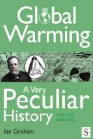 Cover of Global Warming: A Very Peculiar History : With No Added C02