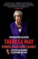 Catalogue link for Theresa May: Power, chaos and chance