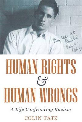 Human Rights and Human Wrongs A Life Confronting Racism